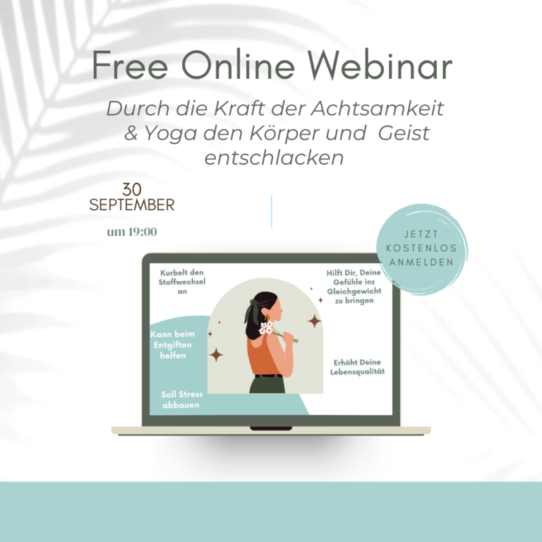 Kostenloses Live Webinar Durch die Kraft der Achtsamkeit & Yoga den Körper und Geist entschlacken r